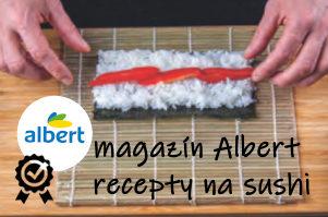 na mořské řase leží sushi rýže a zelenina, prstama je kuchař roluje - úvodní obrázek článku Vaříme s Albert magazínem – sushi recepty